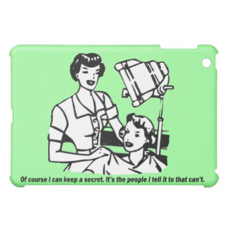 Hairdresser Humor - Of course I can keep a secret Case For The iPad Mini