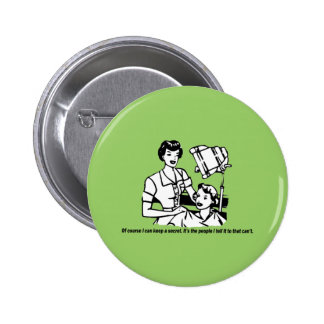 Hairdresser Humor - Of course I can keep a secret Pinback Button