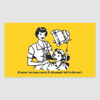 Hairdresser Humor - Of course I can keep a secret Rectangular Sticker