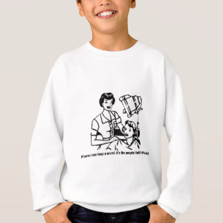Hairdresser Humor - Of course I can keep a secret Sweatshirt