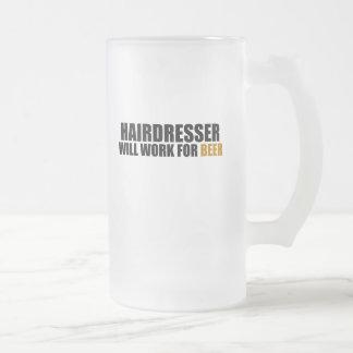 Hairdresser-Will Work For Beer 16 Oz Frosted Glass Beer Mug