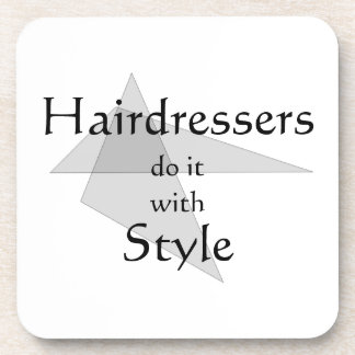 Hairdressers Do It With Style Coaster