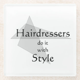 Hairdressers Do It With Style Glass Coaster