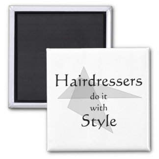 Hairdressers Do It With Style Magnet