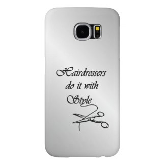 Hairdressers Do It With Style Samsung Galaxy S6 Case