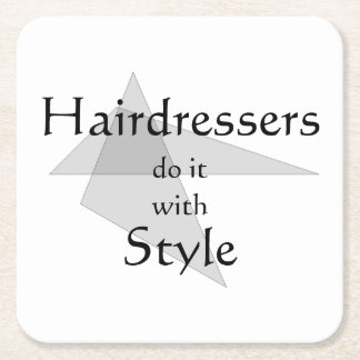 Hairdressers Do It With Style Square Paper Coaster