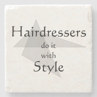 Hairdressers Do It With Style Stone Coaster