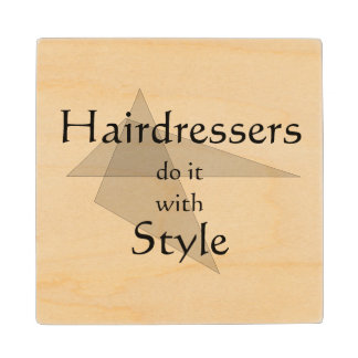 Hairdressers Do It With Style Wooden Coaster