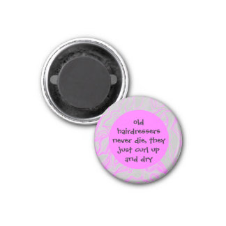 hairdressers never die humor 1 inch round magnet