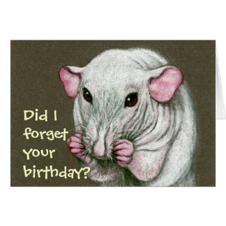 Hairless Rat, Forget Birthday? Card