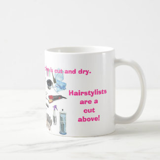 Hairstylists are a cut above mug