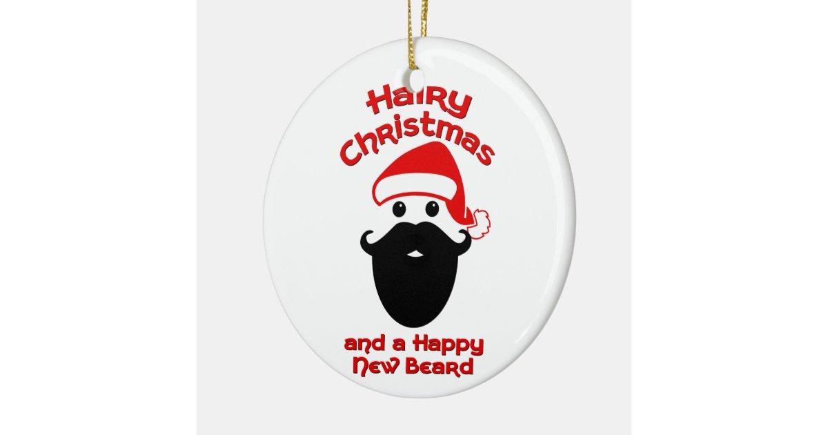 Hairy christmas happy new beard ceramic ornament zazzle