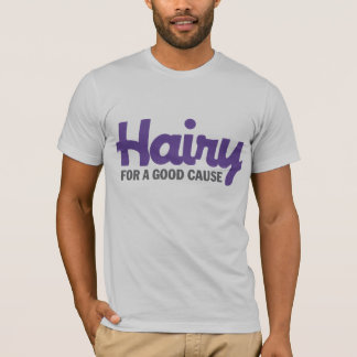 Hairy For A Good Cause 3 T-shirt