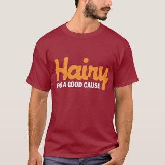 Hairy For A Good Cause 4 Dark T-shirt