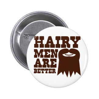 Hairy Men are BETTER! with a goatee and a smile Button