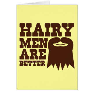 Hairy Men are BETTER! with a goatee and a smile Card