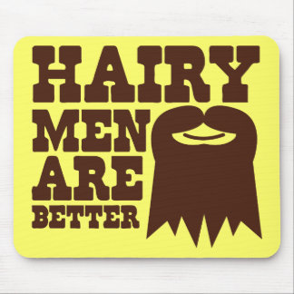 Hairy Men are BETTER! with a goatee and a smile Mouse Pad