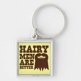 Hairy Men are BETTER! with a goatee and a smile Silver-Colored Square Keychain