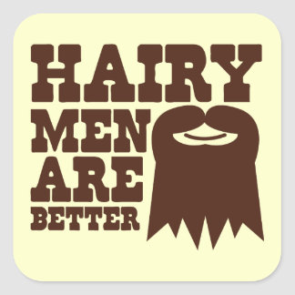 Hairy Men are BETTER! with a goatee and a smile Square Sticker