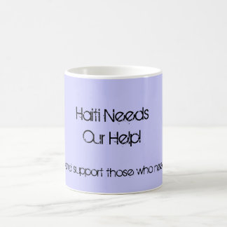 Haiti Needs Our Help!, Help now and support tho... Coffee Mug