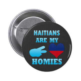Haitians are my Homies 2 Inch Round Button