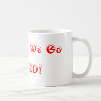 Haitian's, We Go So HaRD! Coffee Mug