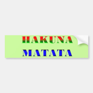 "Hakuna Matata/African Phrase for ""No Worries"" Gift Bumper Sticker"