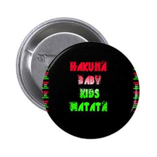Hakuna Matata Baby Kids Gifts  amazing  color desi Button
