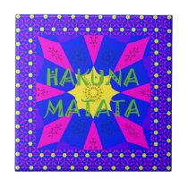 Hakuna Matata Beautiful Amazing Design Colors Tile