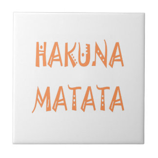 Hakuna Matata Beautiful Fantastic Feminine Design Ceramic Tile