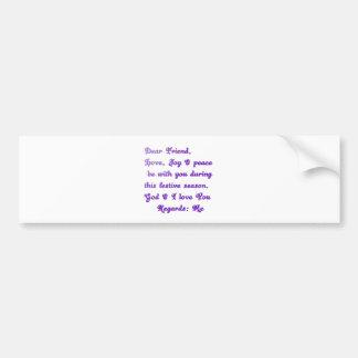 Hakuna Matata Dear Friend Love joy peace be with y Bumper Sticker