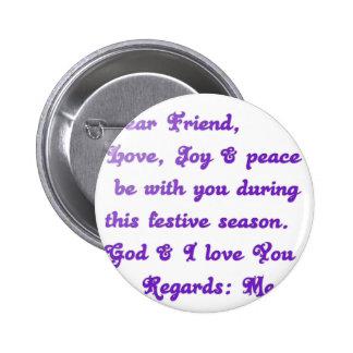 Hakuna Matata Dear Friend Love joy peace be with y Pinback Button