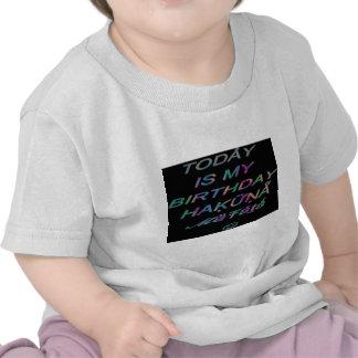 Hakuna Matata es hoy mi cumpleaños Hakuna Matata Z Camiseta
