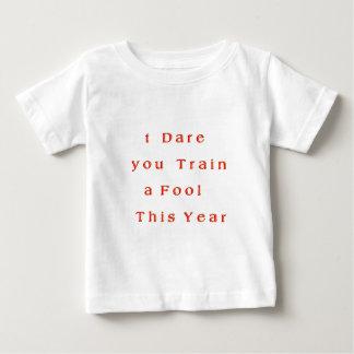Hakuna Matata I dare you Train a Fool T his Year.p Baby T-Shirt