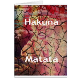 Hakuna Matata.JPG Greeting Card