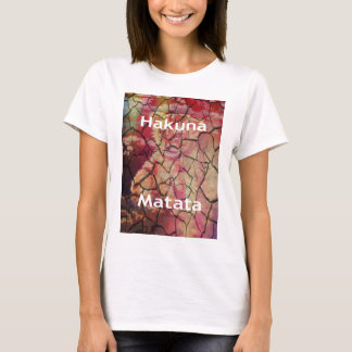 Hakuna Matata.JPG T-Shirt