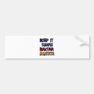Hakuna Matata Keep it Simple Gifts Bumper Sticker