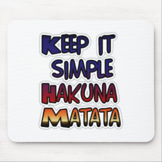 Hakuna Matata Keep it Simple Gifts Mouse Pad