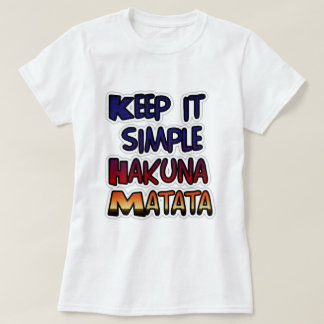 Hakuna Matata Keep it Simple Gifts T-Shirt