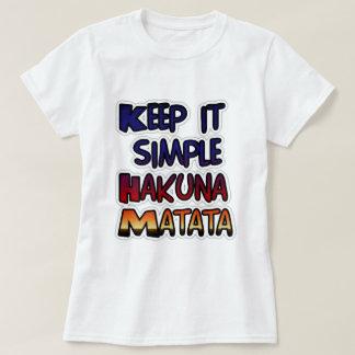 Hakuna Matata Keep it Simple Gifts T-Shirt
