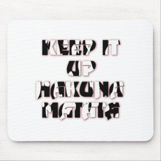 Hakuna Matata Keep it up Gifts Mouse Pad