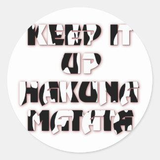 Hakuna Matata Keep it up Gifts Sticker