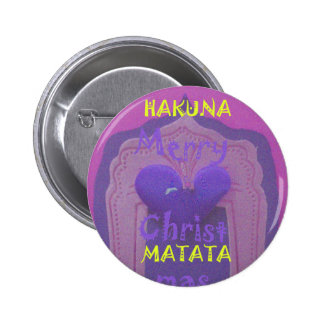 Hakuna Matata Merry Christmas Love  Design.jpg Pinback Button