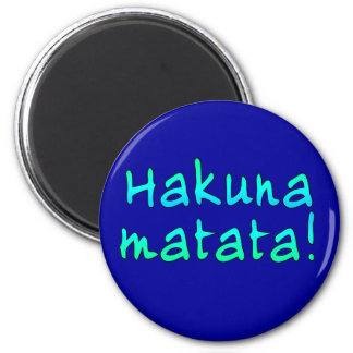 Hakuna Matata on T-shirts, Hoodies, Mugs Magnet