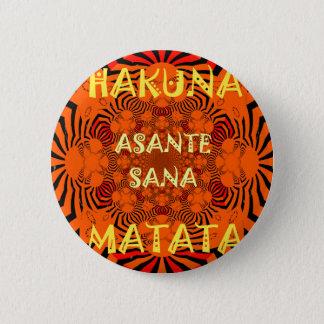 Hakuna Matata Uniquely Exceptionally latest patter Button
