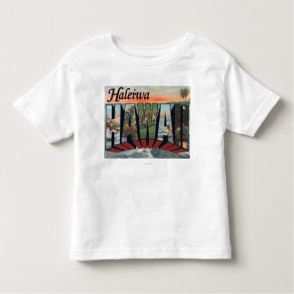Haleiwa, Hawaii - Large Letter Scenes Toddler T-shirt