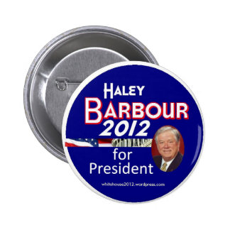 Haley Barbour 2012 Pinback Buttons