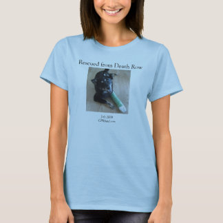 Haley, Rescued from Death Row, July 2008CPRfund... T-Shirt