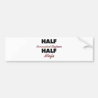 Half Aeronautical Engineer Half Ninja Bumper Stickers
