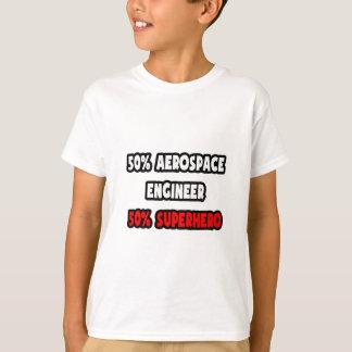 Half Aerospace Engineer ... Half Superhero T-Shirt
